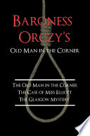 Baroness Orczy s Old Man in the Corner