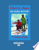 Cherry Ames  Ski Nurse Mystery  Easyread Large Edition