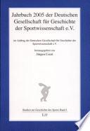 Jahrbuch 2005 der Deutschen Gesellschaft f  r Geschichte der Sportwissenschaft e V