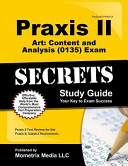 Praxis II Art  Content and Analysis  0135  Exam Secrets Study Guide  Praxis II Test Review for the Praxis II  Subject Assessments