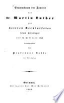 Stammbaum der Familie des Dr. Martin Luther zur dritten Secularfeier seines Todestages des 18. Februars 1846 herausgegeben von Karl Friedr. Aug. Nobbe