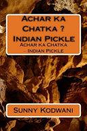 Achar Ka Chatka ? Indian Pickle