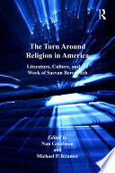The Turn Around Religion In America : or 'turn back' in scholarship on religion, the...