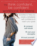 The Think Confident  Be Confident Workbook for Teens