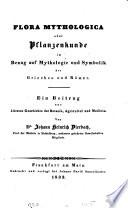 Flora mythologica  oder Pflanzenkunde in Bezug auf Mythologie und Symbolik der Griechen und R  mer
