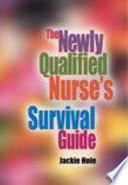 The Newly Qualified Nurse s Survival Guide