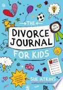 The Divorce Journal For Kids