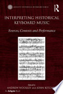 Interpreting Historical Keyboard Music