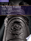 A AS Level History for AQA The Tudors  England  1485   1603 Student Book