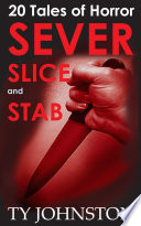 SEVER, SLICE and STAB