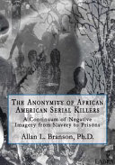 The Anonymity of African American Serial Killers
