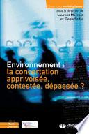 Environnement : la concertation apprivoisée, contestée, dépassée ?