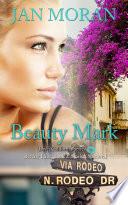 Beauty Mark A Love California Series Novel Book 2