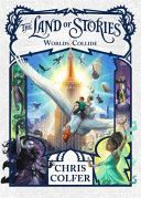 Land Of Stories 06 Worlds Collide : bestselling series the land of stories!in the...
