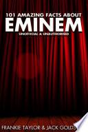 101 Amazing Facts about Eminem