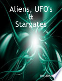 Aliens  Ufo s   Stargates