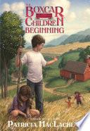 The Boxcar Children Beginning The Aldens Of Fair Meadow Farm book