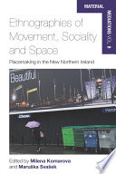 Ethnographies of Movement  Sociality and Space