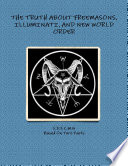THE TRUTH ABOUT FREEMASONS  ILLUMINATI  AND NEW WORLD ORDER