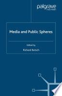 Media and Public Spheres