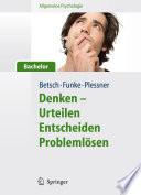 Allgemeine Psychologie für Bachelor: Denken - Urteilen, Entscheiden, Problemlösen. Lesen, Hören, Lernen im Web.