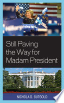 Still Paving the Way for Madam President