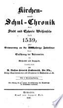 Kirchen & schul-chronik der stadt & Ephorie Weissenfels seit 1539 zur erinnerung an die 300 jährige jubelfeier der einführung der reformation in Weissenfels & ungegend ...