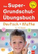 Klett Das Super Grundschul   bungsbuch 1    4  Klasse  Deutsch und Mathematik