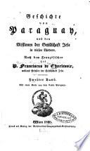 Geschichte von Paraguay und den Missionen der Gesellschaft Jesu in diesen Ländern