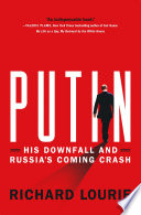Putin  His Downfall and Russia s Coming Crash