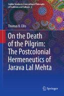 On the Death of the Pilgrim: The Postcolonial Hermeneutics of Jarava Lal Mehta