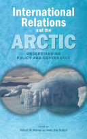 International Relations and the Arctic: Understanding Policy and Governance