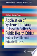 Application of Systems Thinking to Health Policy   Public Health Ethics