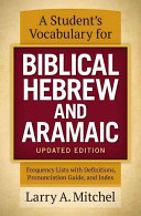 A Student s Vocabulary for Biblical Hebrew and Aramaic