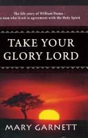 Take Your Glory Lord