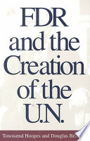 Fdr And The Creation Of The U N