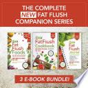 The Complete New Fat Flush Companion Series