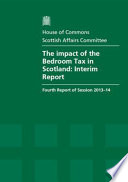 House of Commons - Scottish Affairs Committee: The Impact of the Bedroom Tax in Scotland: Interim Report - HC 288