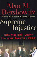 Supreme Injustice  How the High Court Hijacked Election 2000