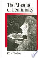 The Masque of Femininity