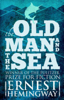 Old Man and the Sea Man And The Sea Has Proved Itself To