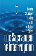 The Sacrament of Interruption