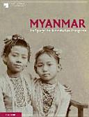 Myanmar im Spiegel der historischen Fotografie