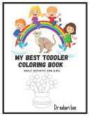 My Best Toddler Coloring Book Daily Activity For Kids