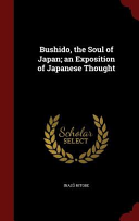 Bushido  the Soul of Japan  An Exposition of Japanese Thought