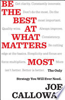 Be The Best At What Matters Most