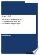 Didaktische Relevanz von E-Learning-Standards für Online-Lernumgebungen