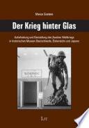 Der Krieg hinter Glas