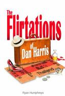 The Flirtations Of Dan Harris