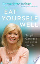 Eat Yourself Well with Bernadette Bohan